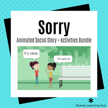 Sorry Animated Social Story + Activities Bundle for Special Education