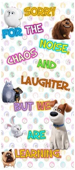 """Sorry for Noise and chaos Door 32""""x72"""" Secret Life of Pets"""