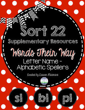 Sort 22 Supplementary Resources- Words Their Way- Letter Name Alphabetic Stage