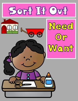 Sort It Out:  Need or Want Cut and Paste Activity