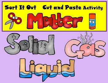 Sort It Out:  The States of Matter Cut and Paste Activity