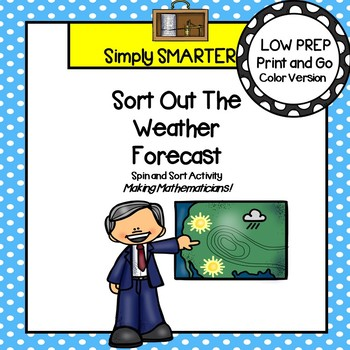 Sort Out The Weather Forecast:  LOW PREP Weather Themed Spin and Sort Activity