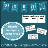 Ambiguous Case Law of Sine~Acute Angle~How Many Triangles Can be Formed~Activity