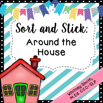 Sort and Stick: Around the House