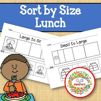 Sort by Size Activity Sheets - Color, Cut, and Paste - Lunch Theme