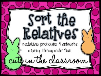 """Sort the Relatives"" Pronouns & Adverbs Literacy Center"