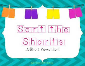 Sort the Shorts (A Short Vowel Sort)