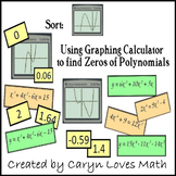 Using Graphing Calculator~Find Zeros~Polynomials~Graph~Sorting Activity