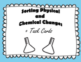 Sorting Chemical and Physical Changes + Task Cards