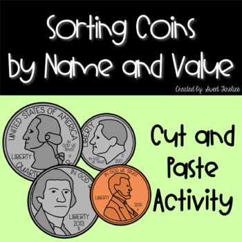 Sorting Coins Cut and Paste Activity - by Name and Value