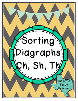 Sorting Diagraphs Ch, Sh and Th