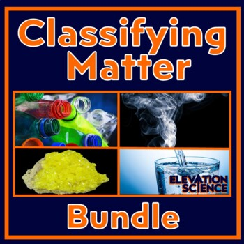 Sorting Matter:  Element, Compound or Mixture Critical Thinking Exercises Bundle