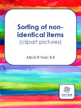 Sorting Non-Identical Items with Clipart Pictures (ABLLS-R Task B-8)