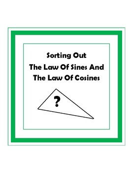 Sorting Out the Law of Sines and the Law of Cosines