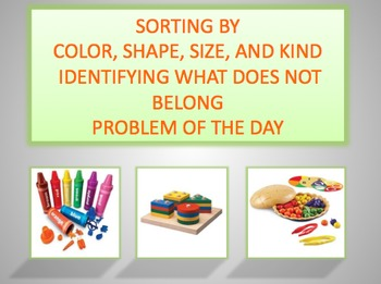 Sorting by color, shape, size, and kind and determining what does not belong