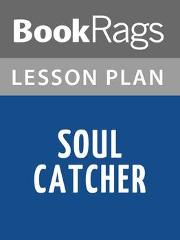 Soul Catcher Lesson Plans