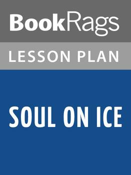 Soul on Ice Lesson Plans