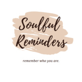 Soulful Reminders - 40 Mindfulness + Inspiration Cards