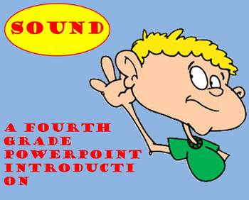 Sound - A Fourth Grade PowerPoint Introduction