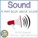 Sound: A mini book about sound NGSS aligned
