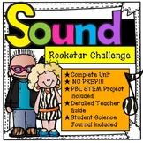 Sound Complete Science Unit - FUN PBL Rockstar Project!