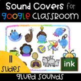 Glued Sound Cover Ups for Google Classroom FREEBIE!