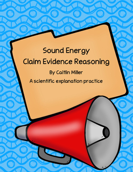 Sound Energy Claim Evidence Reasoning