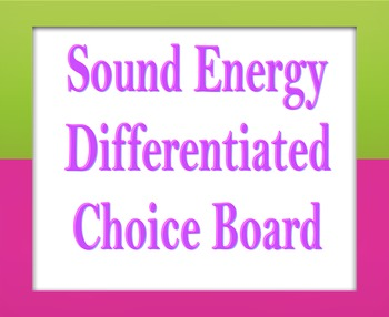Sound Energy Differentiated Choice Board