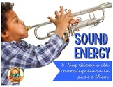 Sound Energy: Five Science Big Ideas with Investigations to Prove Them
