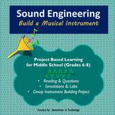 Sound Engineering - Design & Build a Musical Instrument