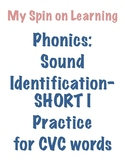 Sound ID practice for CVC words- SHORT I