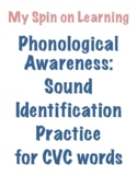Sound ID practice for CVC words- phonological awareness