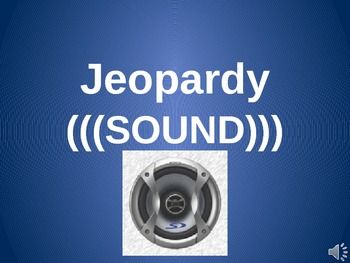 Science Sound Jeopardy Game (power point)- NGSS Waves and Energy standard