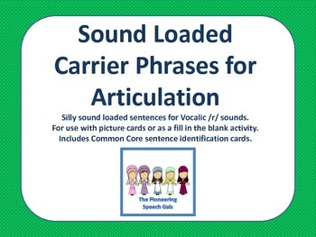 Sound Loaded Carrier Phrases for Articulation (Vocalic /r/)