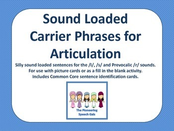 Sound Loaded Carrier Phrases for Articulation (/l/, /s/, /z/ and prevocalic /r/)