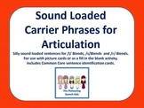 Sound Loaded Carrier Phrases for Articulation (/l, s, r/ blends)