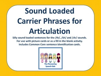 Sound Loaded Carrier Phrases for Articulation (/th/, /sh/, /ch/ and /j/)