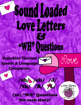 Sound Loaded Love LETTERS for Artic & WH Questions Valentine Many Sounds