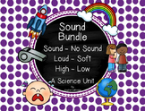 Sound: Sound/No Sound, Loud/Soft, High/Low: A Science Unit