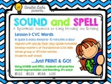 Sound + Spell: Lesson 1 Set CVC Words