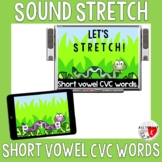 Sound Stretch: Short Vowel CVC Words
