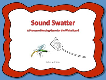 Sound Swatter – A Phoneme Blending Game–Projectable–Centers–Word Work–Gr. PeK-3