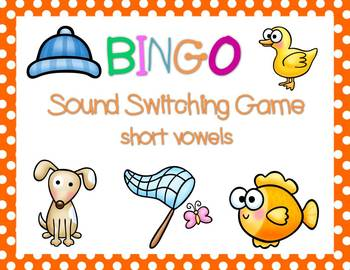 Sound Switching BINGO {short vowels}