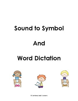 Sound, Symbol, and Word Dictation