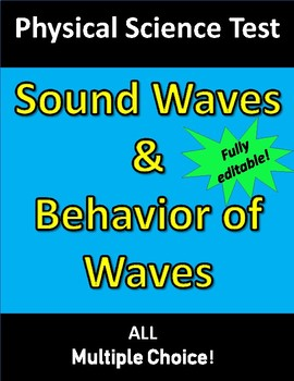 Sound Waves & Behavior of Waves TEST (for Physical Science)