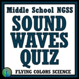 Sound Waves Quiz - Middle School NGSS MS-PS4-1 MS-PS4-2 (2 Versions)