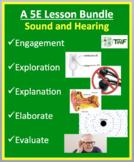 Sound and Hearing - Complete 5E Lesson Bundle