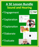 Sound and Hearing - Complete 5E Lesson Bundle