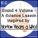 Sound and Volume: A Science Lesson Inspired by the Book, Horton Hears a Who!