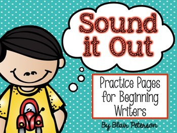 Sound it Out {Practice Pages for Beginning Writers}